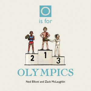 Cover image for O is for Olympics by Ned Elliott and Zach McLaughlin